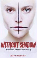 Without Shadow - A vörös szemek mögött by Rikki_McRaven