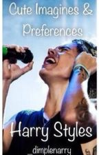 Harry Styles Cute Imagines & Preferences by _dimplenarry