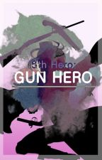 5th Hero; Gun Hero ||| [Rising of the Shield hero x F!Reader] by LausterKun112