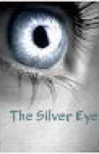 The Silver Eye by Galaxymallets16