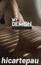 MY DEMON BOYFRIEND (BoyxGay)(M2M)  by hicartepau