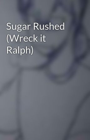 Sugar Rushed (Wreck it Ralph) by CHILLs_Studio12345