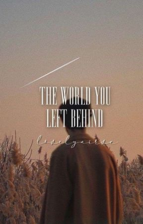 the world you left behind ✓ by lovelylillia