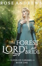 The Forest Lord's Bride: Elven of Caramil, #1 by vintage_mari