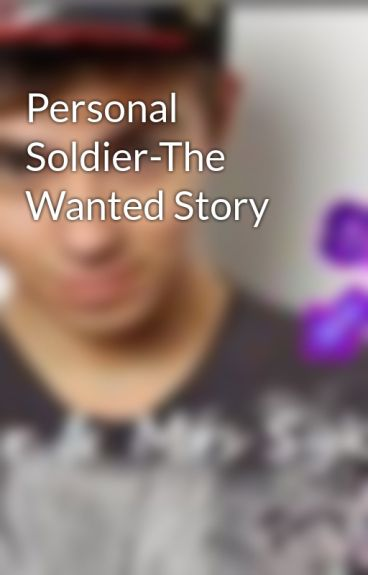 Personal Soldier-The Wanted Story by TW_Heart_Vacancy