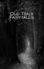 Old Timey Fairytales  by S-J-Smith