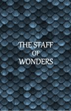 The Staff of Wonders by stories_by_ginger
