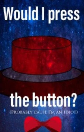 Would I press the Button?
