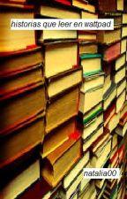 historias para leer en wattpad by natalia00