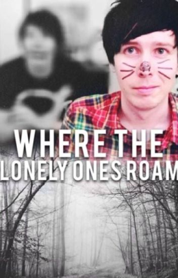 Where The Lonely One's Roam||Phan