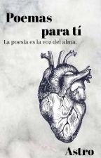Poemas Para tí. by sasu-ki