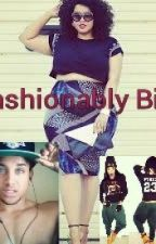 Fashionably Big 6 by phatblackbarbie