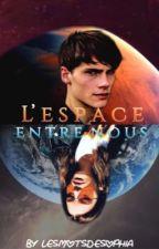 L'espace entre nous  by LesmotsdeSophia