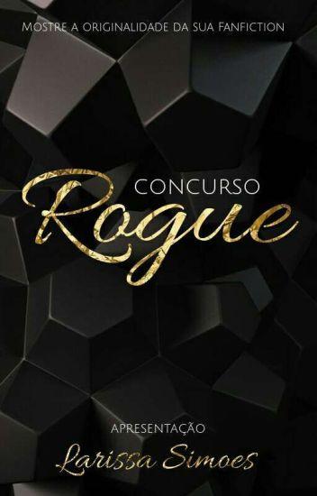 Concurso Rogue  ( Fechado)