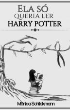 Ela só queria ler Harry Potter by edkmoniha
