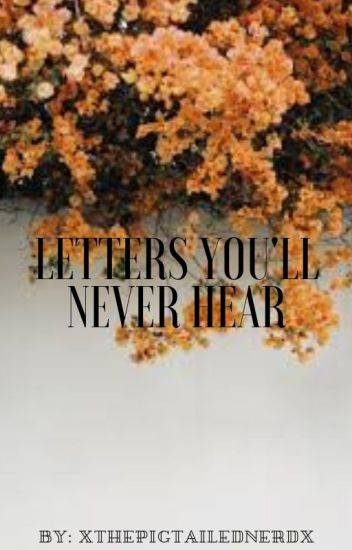 Letters You'll Never Hear
