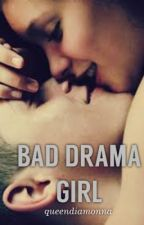 Bad Drama Girl by queendiamonna