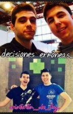 Decisiones Erróneas (Wigetta~Witaxx) by Criaturita_De_Luz