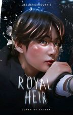 ROYAL HEIR | 왕위 계승자 | K.T.H (Slow Updates) by AestheticMintyYoongi