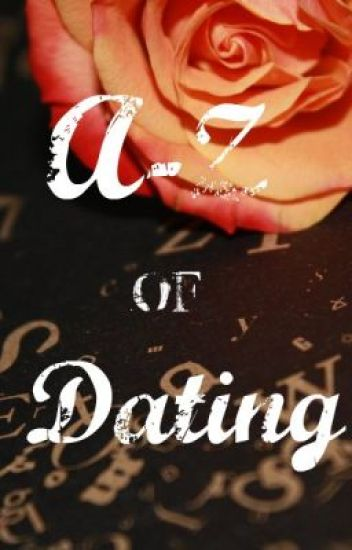 The A-Z of Dating