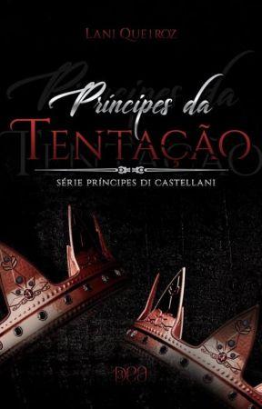 PRÍNCIPES DA TENTAÇÃO (série Príncipes Di Castellani) by Laniqueiroz