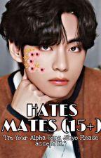 Hates Mate (15+) , Taehyung Kim * Rough Romance * by sweetbae19