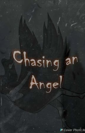 Chasing an ANGEL (2018) by fabercastel
