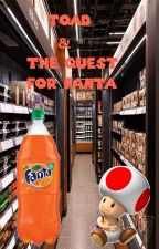 Toad and the Quest for Fanta by MarioLuigiNabbitTrio