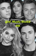 Girl Meets World | AU by gmsabrinacarpenter