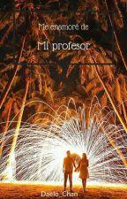 Me Enamore De Mi Profesor... by Daelo_Chan