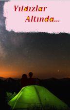 Yıldızlar Altında by 7380zeynep