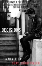 Decisions by shay_storyteller