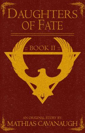 Daughters of Fate [Book 2] by MathiasCavanaugh