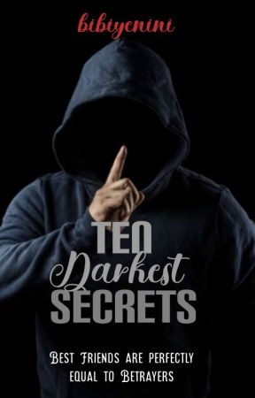 Ten Darkest Secrets (Betrayer Series Book #1) by bibiyenini