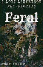 Feral //  Loki Laufeyson x Wolf reader COMPLETED Editing! by PricklePeach