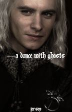 A DANCE WITH GHOSTS » VISERYS TARGARYEN by cemeterygates_