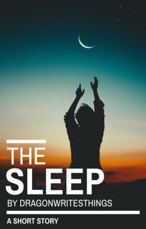 The Sleep by dragonwritesthings