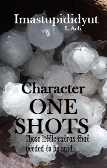 Character One Shots