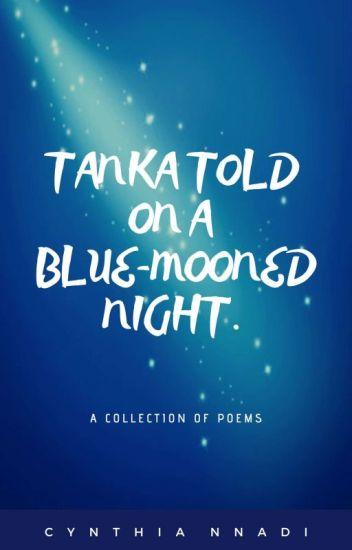 Tanka told on a Blue-mooned Night.