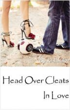 Head Over Cleats In Love by kickchick01