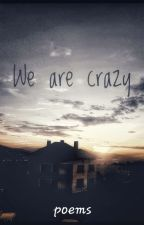 We are crazy by Elizabeth_West_12