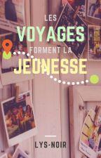 Les voyages forment la jeunesse by Lys-Noir