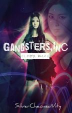 GANGSTERS, INC. [BOOK ONE] COMPLETED by SilverCheonsaNity