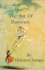 The Art of Recovery by HisLoveChanges