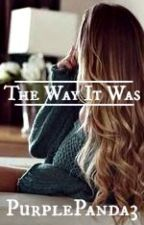 The Way It Was by bandswriting_