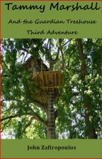 Tammy Marshall and the Guardian Treehouse - Third Adventure by homerunnn