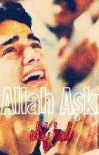 ALLAH AŞKI by buharaelif