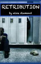 Retribution [short story] by AliceDiamond
