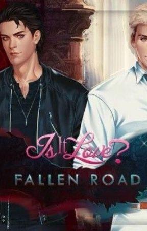 Is It Love? Fallen Road by Oksy993