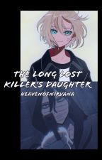 The Long Lost Killer's Daughter  (My Killer Lover Sequel #2) by BernNarakuFrederica